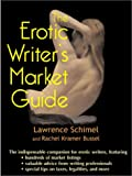 The Erotic Writer's Market Guide, Rachel Kramer Bussel, 1885865457
