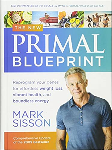 The new primal blueprint reprogram your genes for effortless weight the new primal blueprint reprogram your genes for effortless weight loss vibrant health and boundless energy mark sisson 9781939563309 amazon malvernweather Image collections