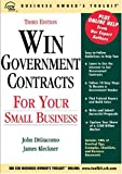 Win Government Contracts for Your Small Business, James Kleckner and John DiGiacomo, 0808012258