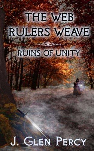 Read Online The Web Rulers Weave: Ruins of Unity (Volume 1) pdf epub