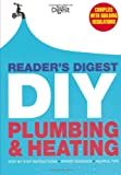 Reader's Digest DIY: Plumbing and Heating: Step by step instructions • Expert guidance • Helpful tips