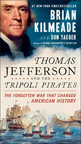 Book cover from Thomas Jefferson and the Tripoli Pirates: The Forgotten War That Changed American History by Brian Kilmeade