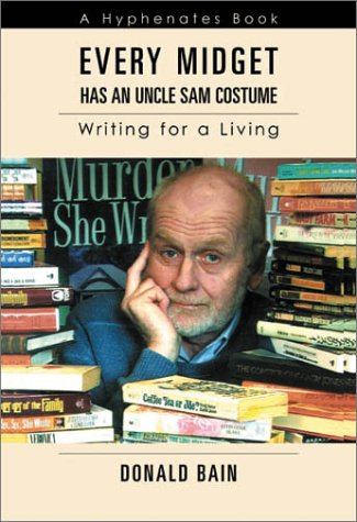 Download Every Midget Has an Uncle Sam Costume: Writing for a Living pdf