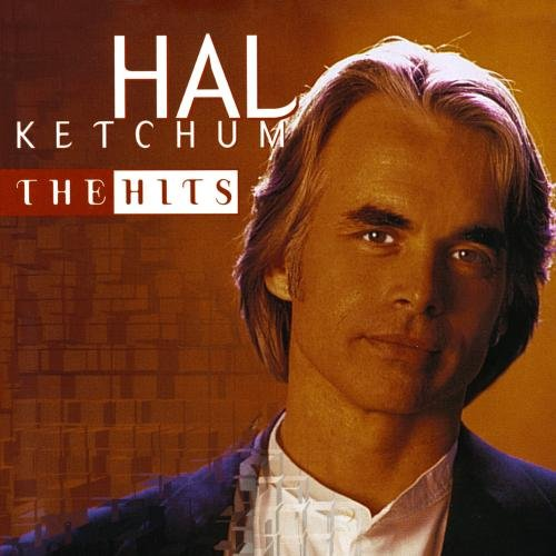 Hal Ketchum: The Hits by Curb