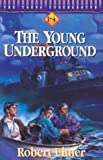 A Way Through the Sea/Beyond the River/Into the Flames/Far from the Storm (The Young Underground 1-4)