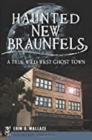 Haunted New Braunfels: A True Wild West Ghost Town (Haunted America)