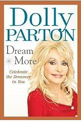 Dream More: Celebrate the Dreamer in You Hardcover November 27, 2012 Hardcover