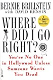 Where Did I Go Right?, Bernie Brillstein and David Rensin, 0446676659