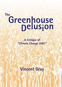 The Greenhouse Delusion: A Critique of