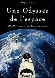Une odyssée de l'espace par Serge Brunier