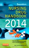 Saunders Nursing Drug Handbook 2014, Hodgson, Barbara B. and Kizior, Robert J., 1455707392