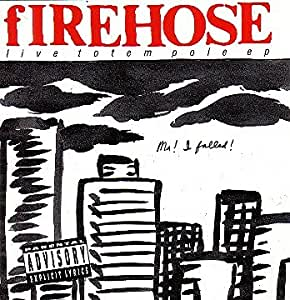 Firehose Totem Pole Ep Live Amazon Com Music