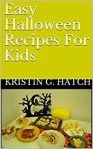 easy halloween recipes for kids by hatch kristin g