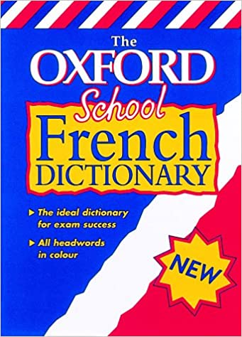 The Oxford School French Dictionary (Bilingual Dictionary