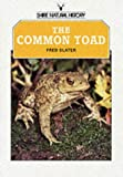 The Common Toad (Shire Natural History)
