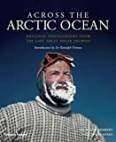 img - for Across the Arctic Ocean: Original Photographs from the Last Great Polar Journey book / textbook / text book