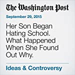 Her Son Began Hating School. What Happened When She Found Out Why. | Valerie Strauss