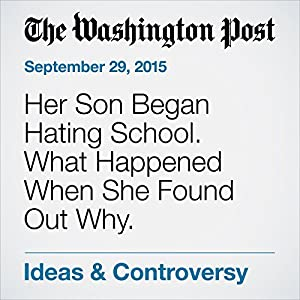 Her Son Began Hating School. What Happened When She Found Out Why.