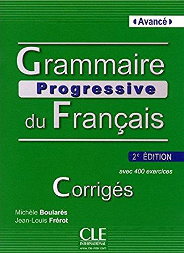 Grammaire Progressive Du Francais - Niveau Avance - Corriges - 2eme Edition French Edition