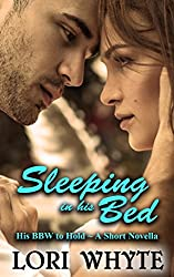 Sleeping in his Bed: A Short Novella (His BBW to Hold Book 3)