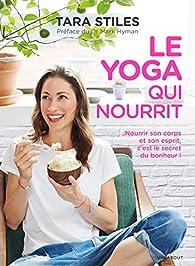 Le yoga qui nourrit par Tara Stiles