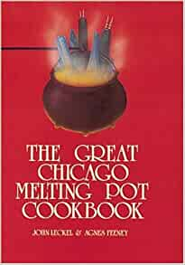 the great chicago melting pot cookbook agnes m feeney 9780898650280 books