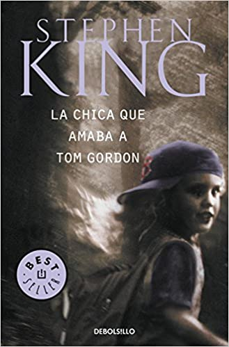 La Chica Que Amaba a Tom Gordon / the Girl Who Loved Tom Gordon (Best Seller) (Spanish Edition): Stephen King, Eduardo G. Murillo: 9788497593670: ...