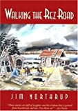Walking the Rez Road (History & Heritage)