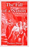 The Fall of a Nation, Thomas Dixon, 1410107876