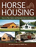 img - for Horse Housing: How to Plan, Build, and Remodel Barns and Sheds book / textbook / text book