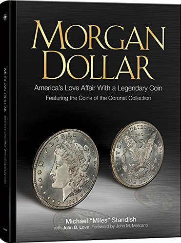 Mils Coin (Morgan Dollar Americas Love Affair with a Legendary Coin Featuring the Coins of the Coronet Collection)