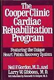 The Cooper Clinic Cardiac Rehabilitation Program, Neil F. Gordon and Larry W. Gibbons, 0671682601