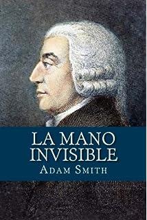 La Mano Invisible (Spanish Edition)