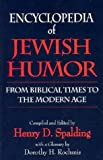 Encyclopedia of Jewish Humor, Henry D. Spalding, 0824604377
