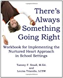 There's Always Something Going Right, Tammy F. Small M.Ed. and Louisa T. Triandis LCSW, 0615332595