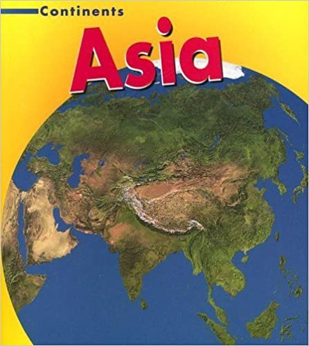 Asia (Continents) by Leila Merrell Foster (2006-06-05)