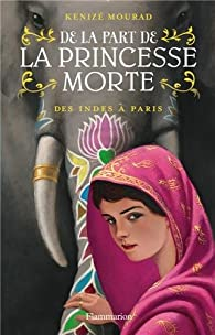 De la part de la princesse morte, Tome 2 : Des Indes à Paris par Mourad