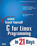 Sams Teach Yourself C for Linux Programming in 21 Days
