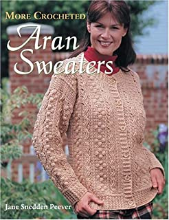 1099ab03a10a98 Crocheted Aran Sweaters  Jane Snedder Peever  0744527106028  Amazon ...