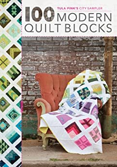 Tula pink 39 s city sampler 100 modern quilt blocks kindle for Modern house quilt block