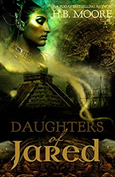 Daughters of Jared by [Moore, H. B.]