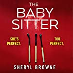 The Babysitter: A Gripping Psychological Thriller with Edge of Your Seat Suspense | Sheryl Browne