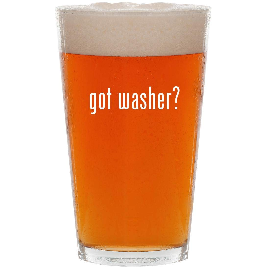 got washer? - 16oz Pint Beer Glass