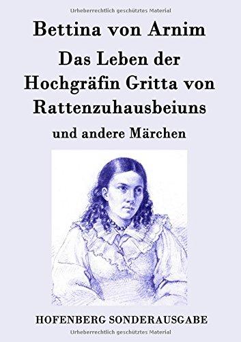 Download Das Leben der Hochgräfin Gritta von Rattenzuhausbeiuns (German Edition) pdf epub