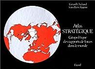 Atlas stratégique par Gérard Chaliand