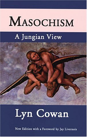 Masochism: A Jungian View by Spring Publications