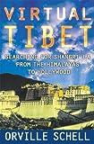 Virtual Tibet, Orville Schell, 0805043810