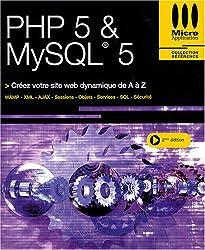 PHP 5 & MySQL 5 : Créez votre site web dynamique de A à Z