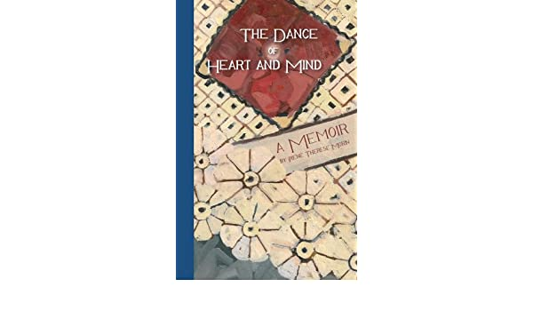 The Dance of Heart and Mind: A Memoir