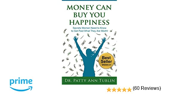 Money Can Buy You Happiness: Secrets Women Need to Know To Get ...